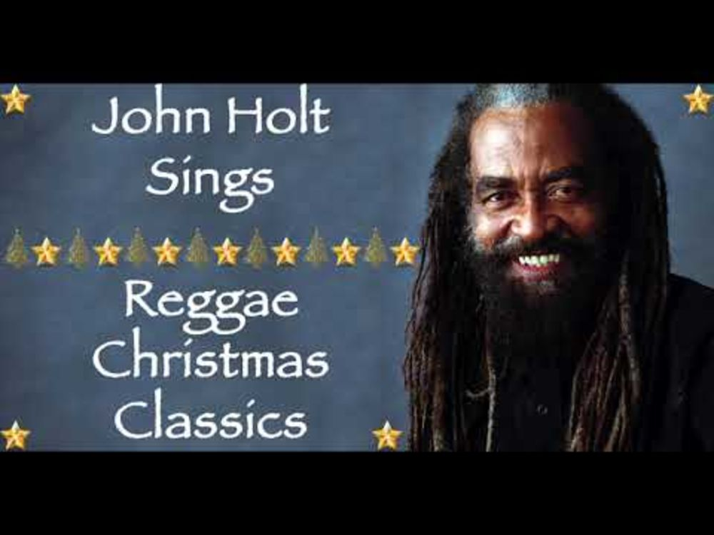 Christmas Songs We Love || John Holt Sings Reggae Christmas Classics / Merry Christmas 2018
