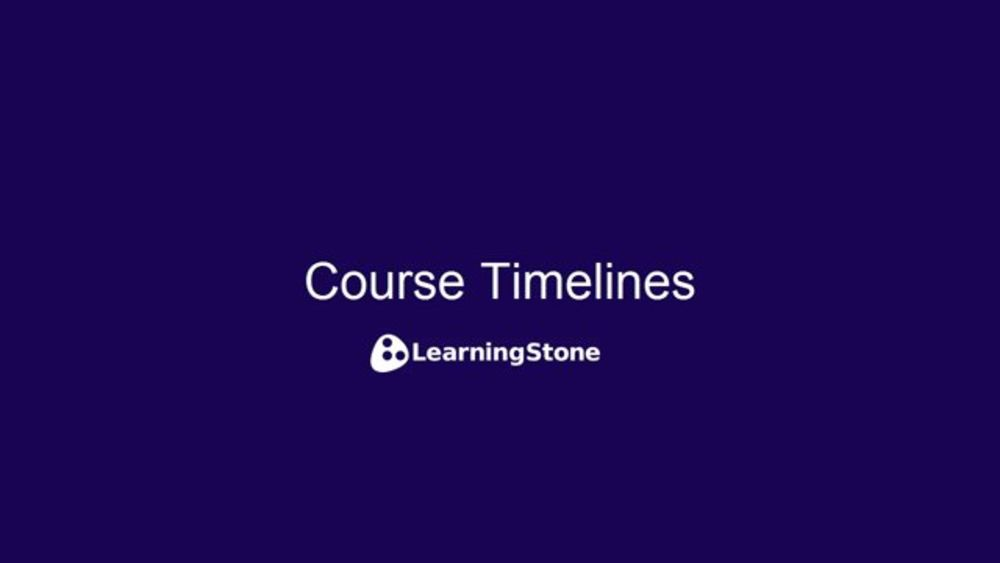 LearningStone Creating Course Timelines