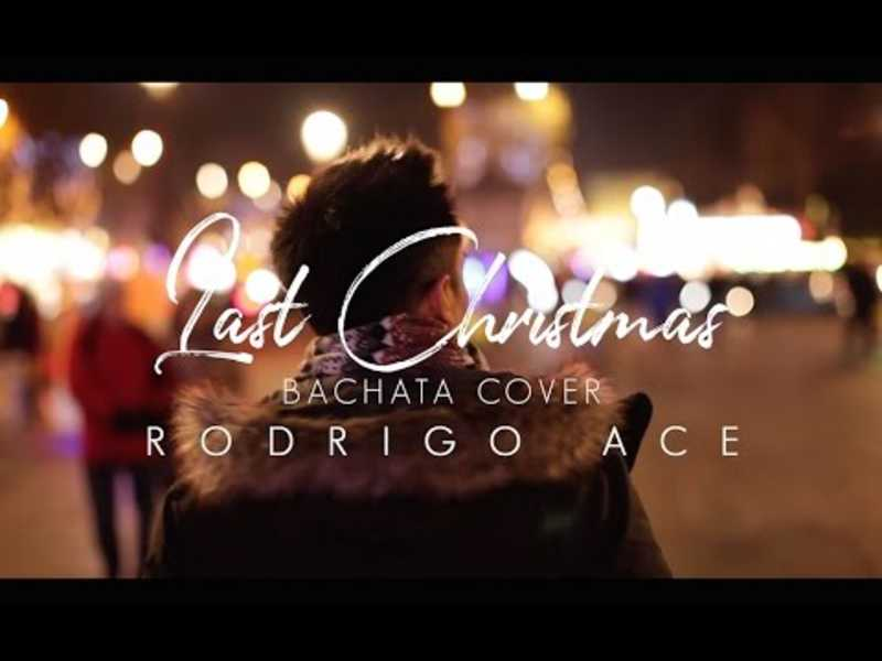 Last Christmas (Bachata Version) Rodrigo Ace